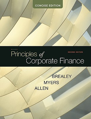 Principles of Corporate Finance By Brealey, Richard/ Myers, Stewart C./ Allen, Franklin