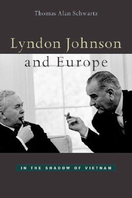 Lyndon Johnson and Europe By Schwartz, Thomas Alan